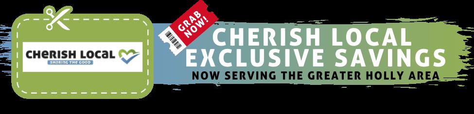 CHERISH LOCAL EXCLUSIVE SAVINGS